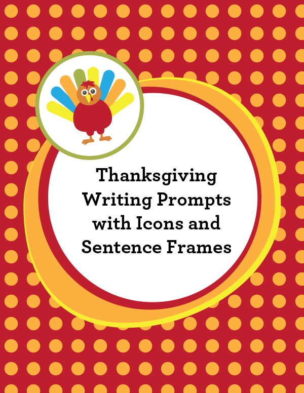 Thanksgiving Writing Frames with Visuals and Sentence Starters for ...
